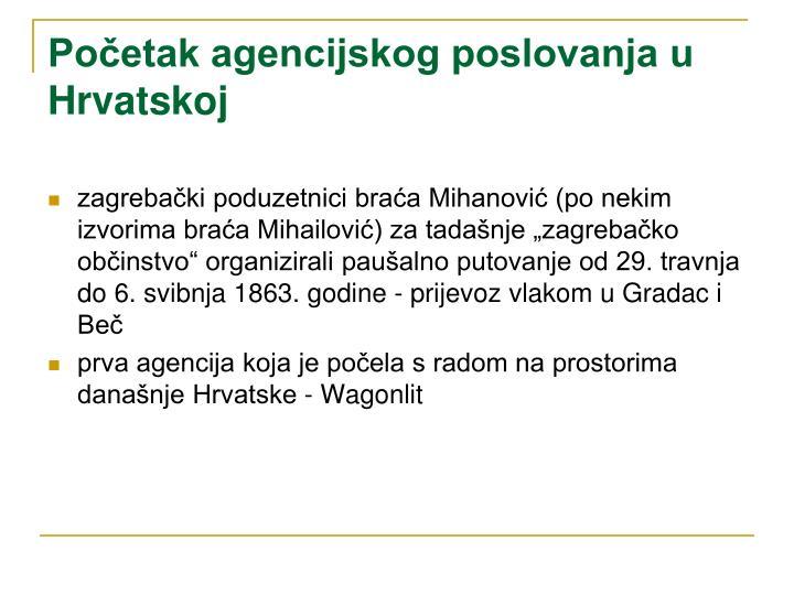 Početak agencijskog poslovanja u Hrvatskoj