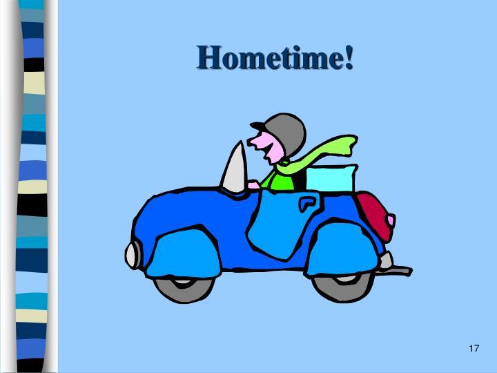 Hometime!