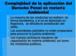 complejidad de la aplicaci n del derecho penal en materia ambiental