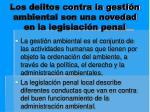 los delitos contra la gesti n ambiental son una novedad en la legislaci n penal