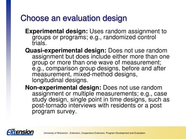 Choose an evaluation design