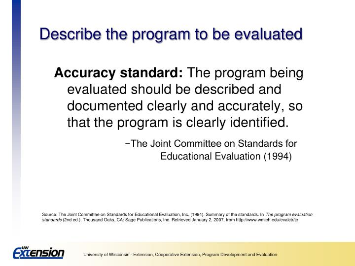 Describe the program to be evaluated