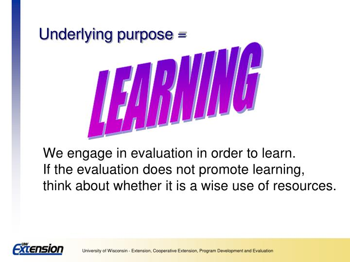 Underlying purpose =