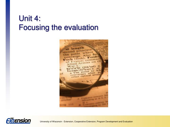 Unit 4 focusing the evaluation