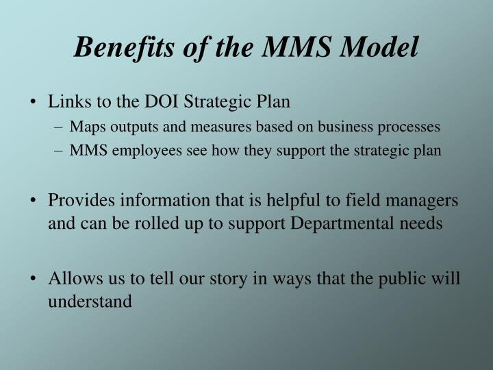 Benefits of the mms model