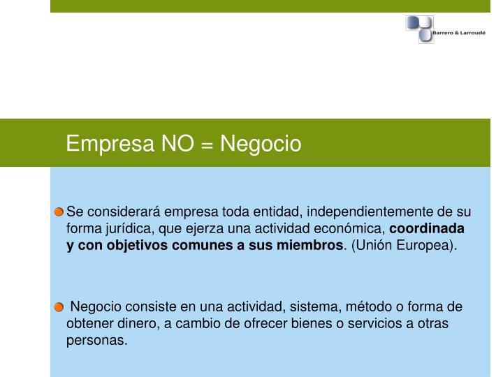 Empresa NO = Negocio