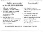 qualit regolamentata convenzionale es reg ce 510 06 dop igp1