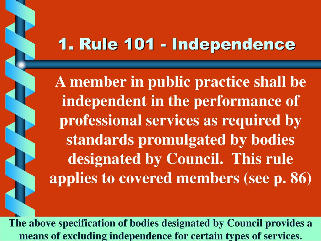 1. Rule 101 - Independence