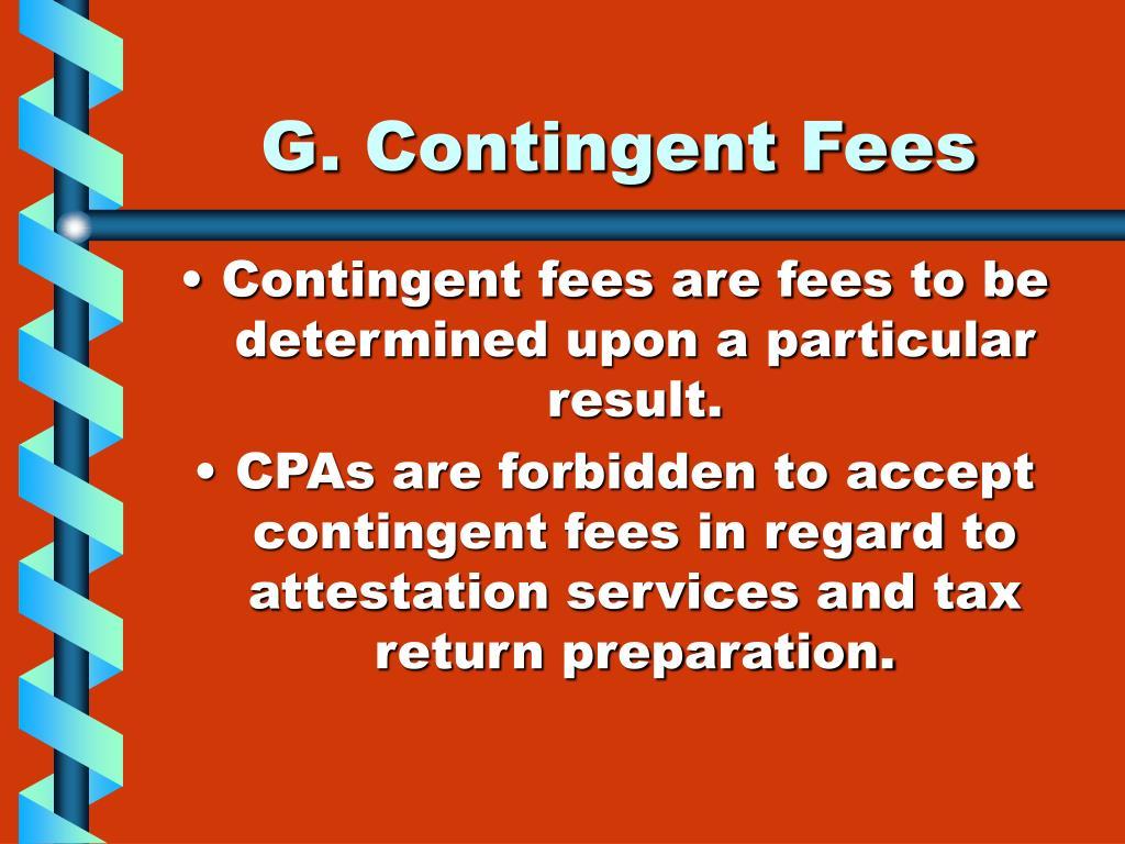 G. Contingent Fees