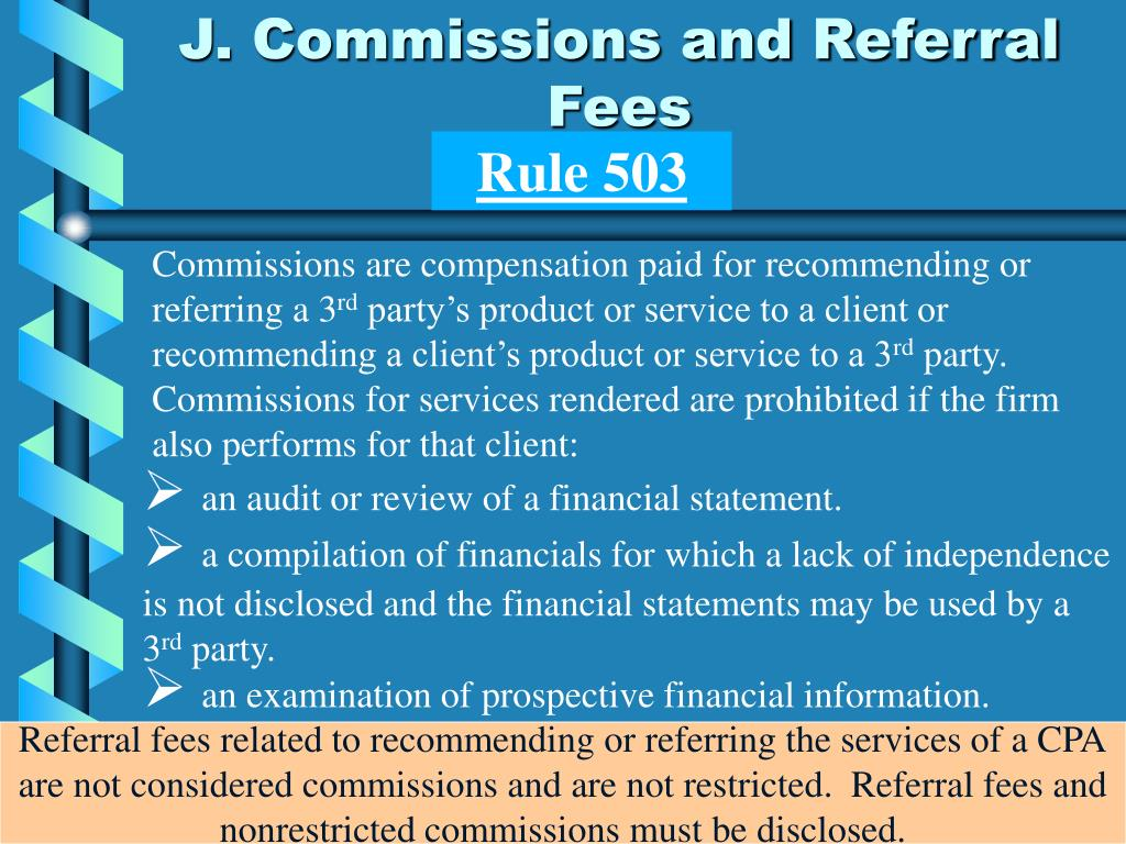 J. Commissions and Referral Fees