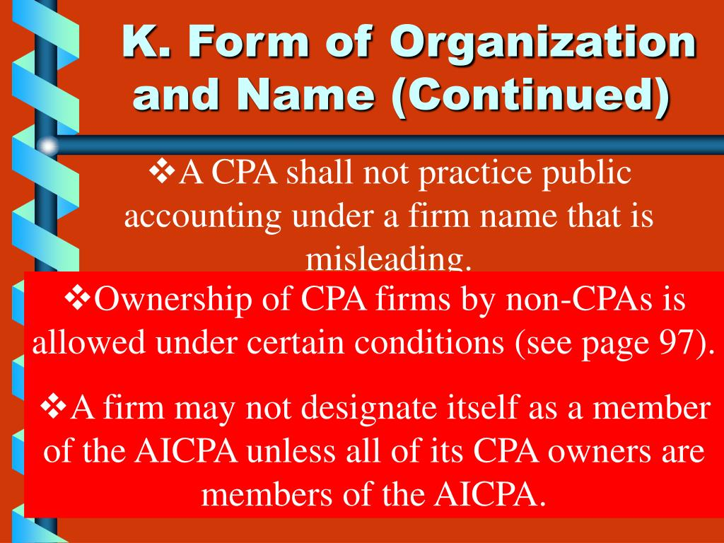 K. Form of Organization and Name (Continued)