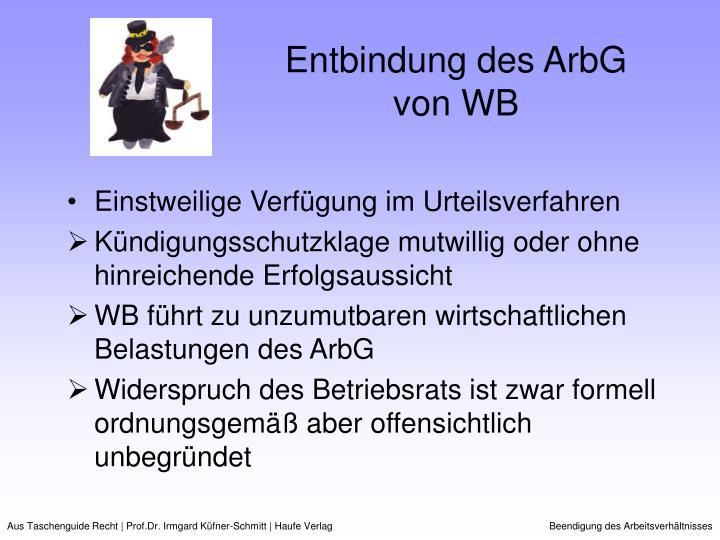 Entbindung des ArbG von WB