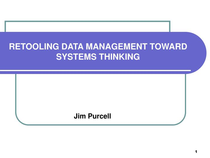 Retooling data management toward systems thinking