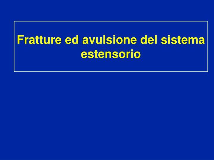 Fratture ed avulsione del sistema estensorio