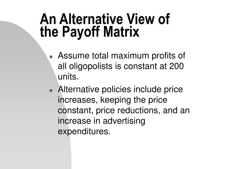 An alternative view of the payoff matrix