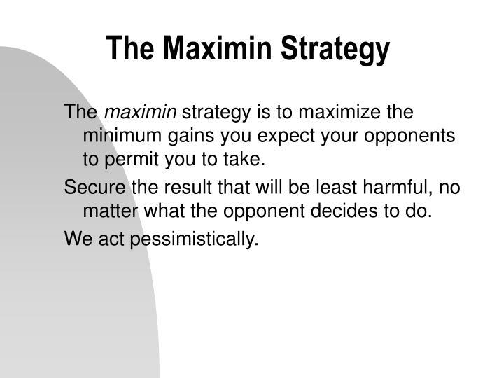 The Maximin Strategy
