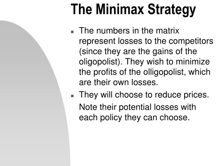 The Minimax Strategy