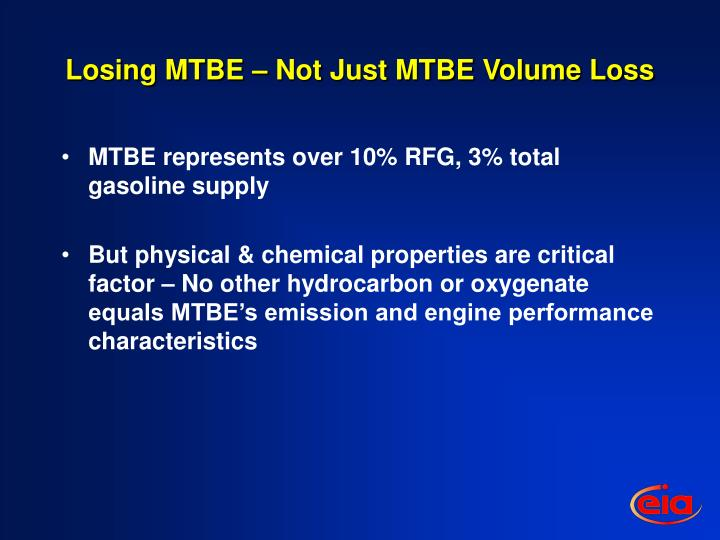 Losing MTBE – Not Just MTBE Volume Loss