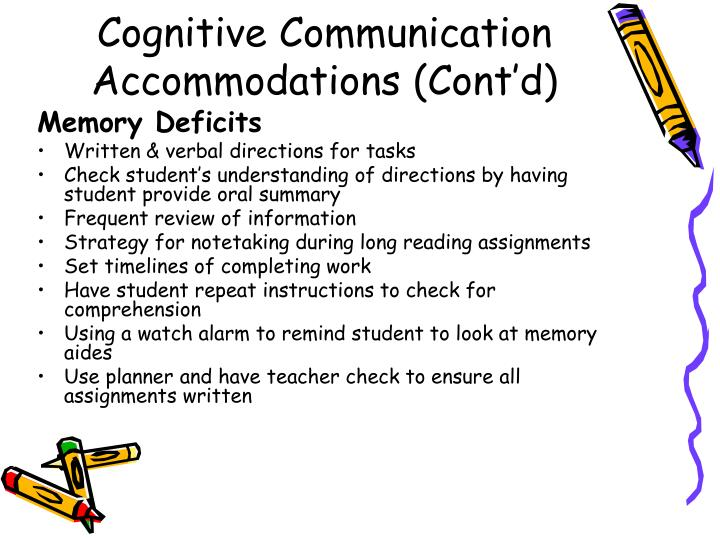 Cognitive Communication Accommodations (Cont'd)