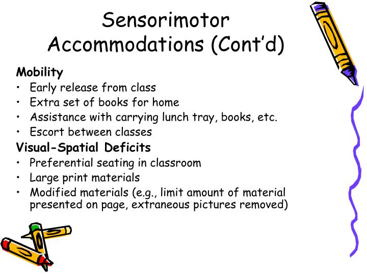 Sensorimotor Accommodations (Cont'd)