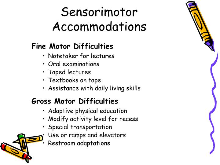 Sensorimotor Accommodations