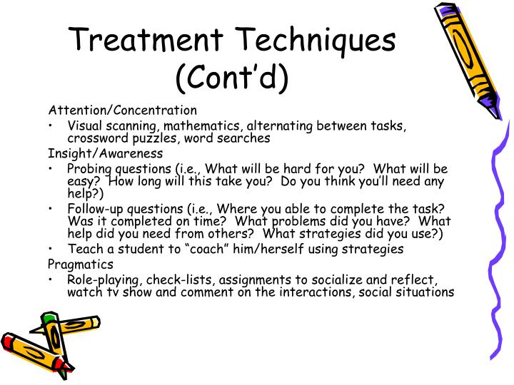 Treatment Techniques (Cont'd)