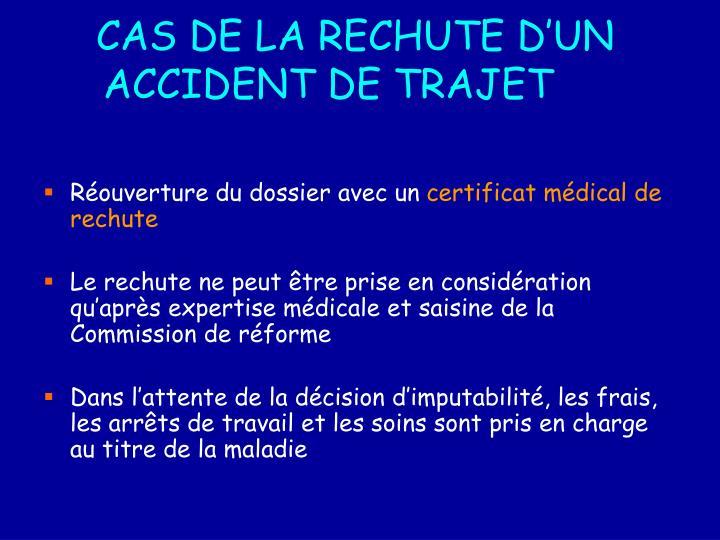 CAS DE LA RECHUTE D'UN ACCIDENT DE TRAJET