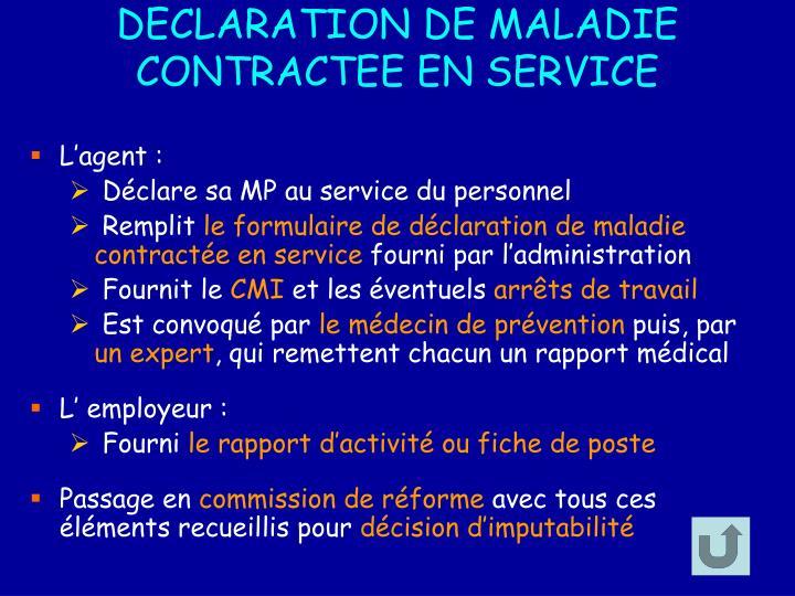 DECLARATION DE MALADIE CONTRACTEE EN SERVICE