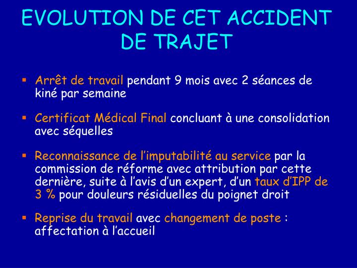 EVOLUTION DE CET ACCIDENT DE TRAJET