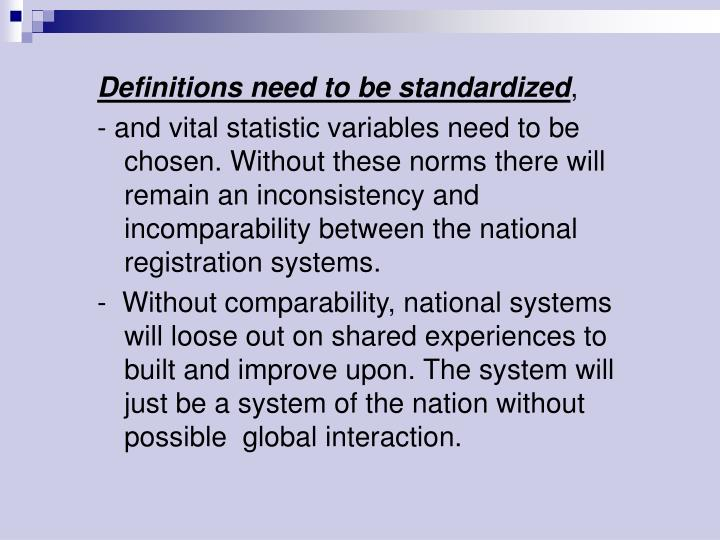 Definitions need to be standardized