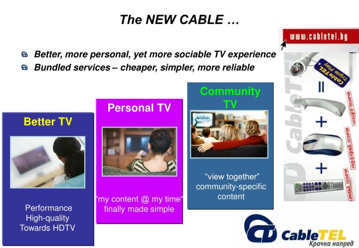 The NEW CABLE …