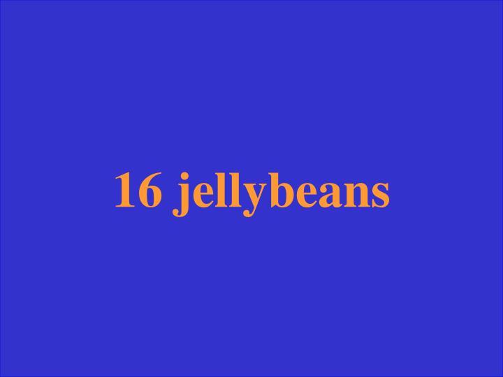 16 jellybeans