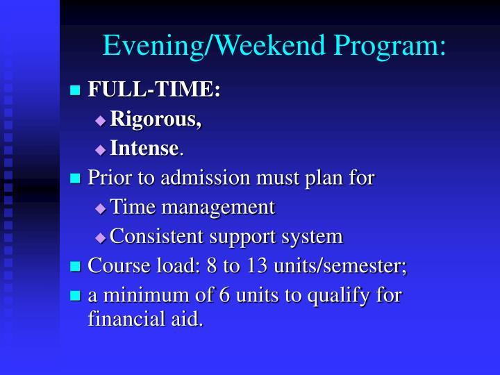 Evening/Weekend Program: