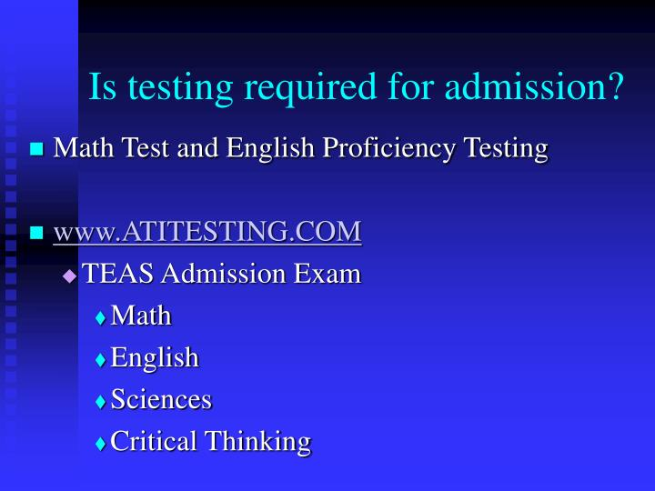 Is testing required for admission?