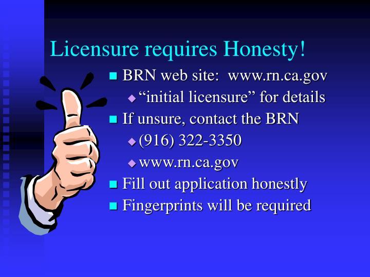 Licensure requires Honesty!