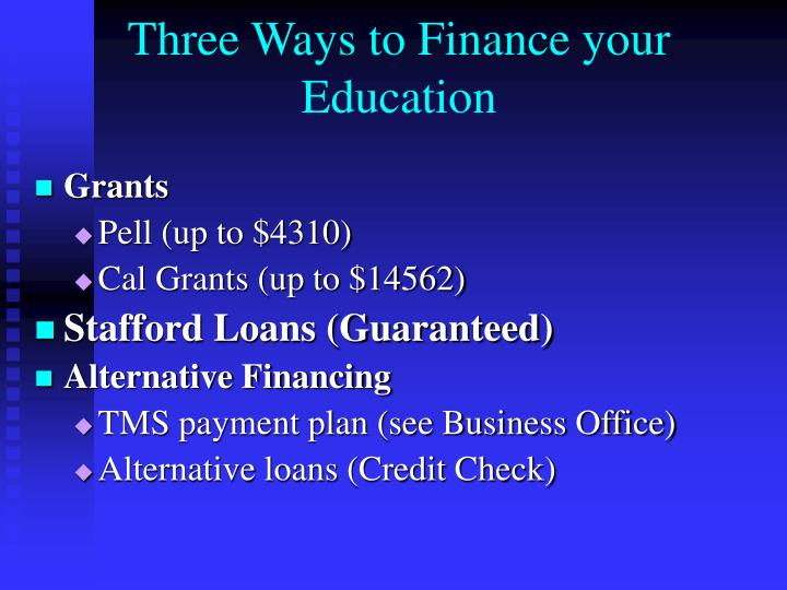 Three Ways to Finance your Education