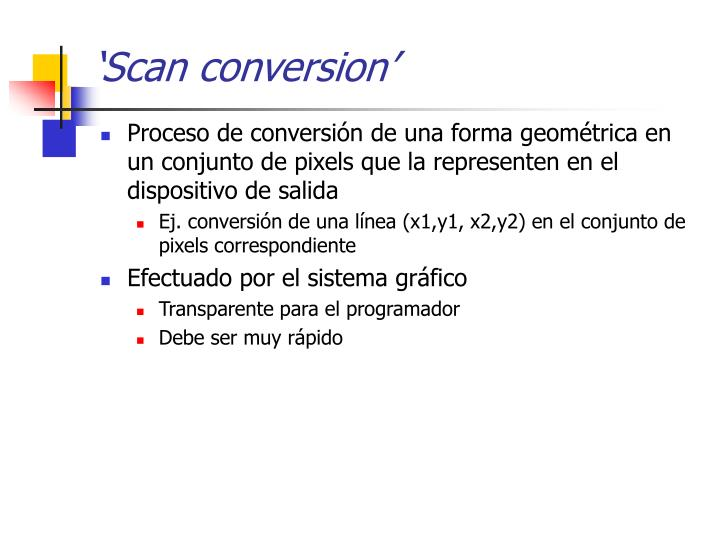 'Scan conversion'