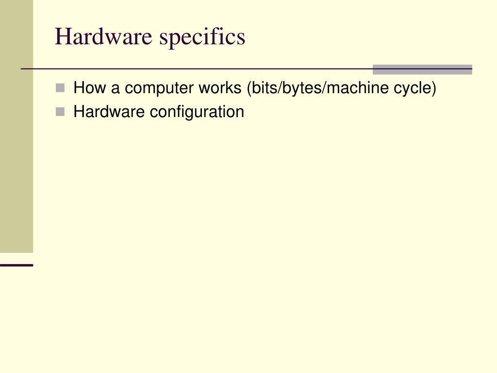 Hardware specifics