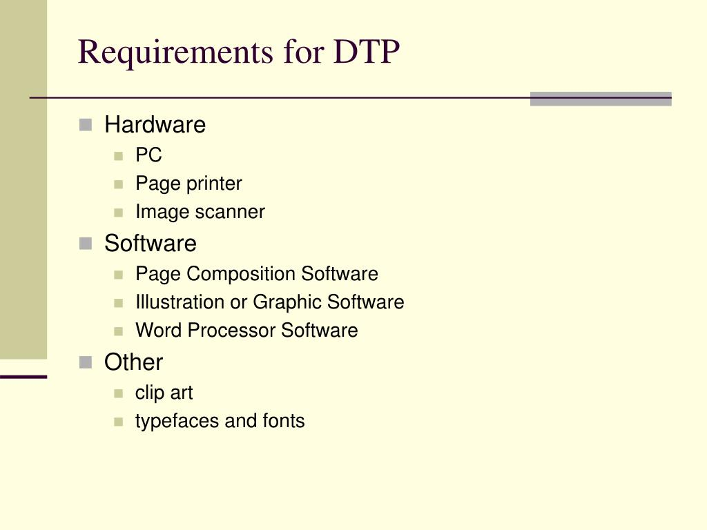 Requirements for DTP