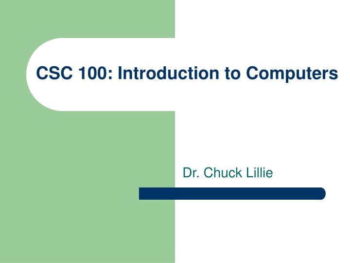 Csc 100 introduction to computers