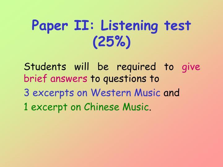Paper II: Listening test (25%)