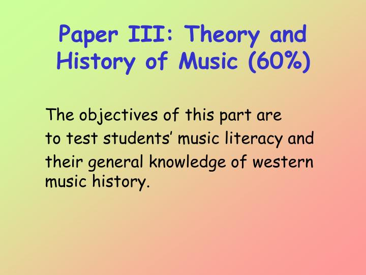 Paper III: Theory and History of Music (60%)