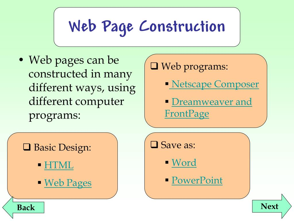 Web pages can be constructed in many different ways, using different computer programs: