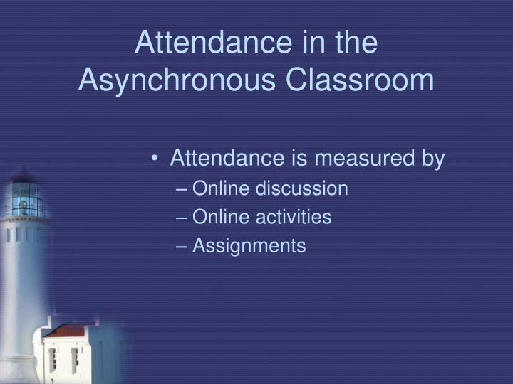 Attendance in the Asynchronous Classroom
