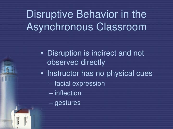 Disruptive Behavior in the Asynchronous Classroom