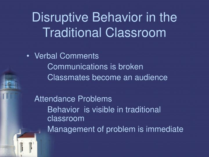 Disruptive behavior in the traditional classroom