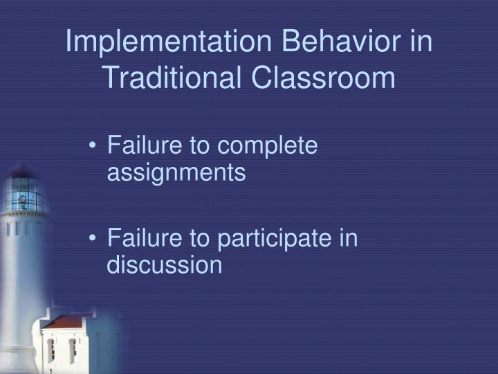 Implementation behavior in traditional classroom