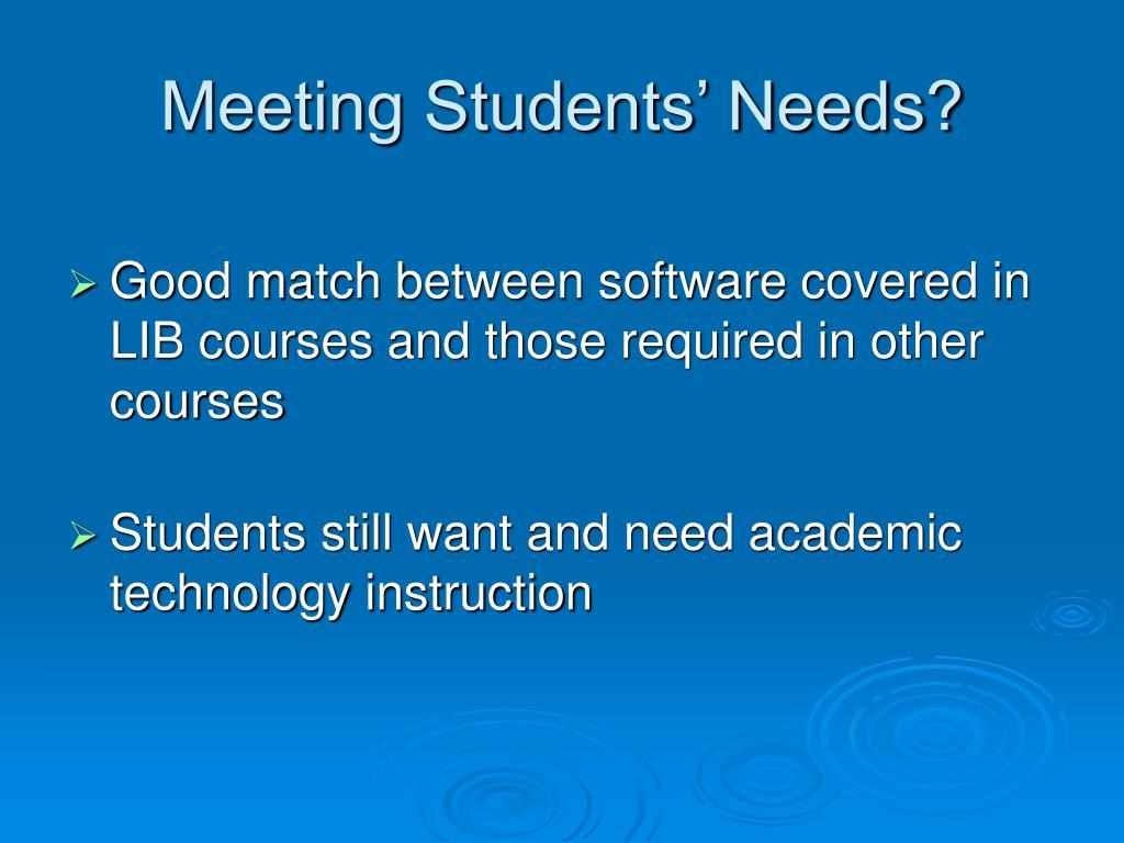 Meeting Students' Needs?