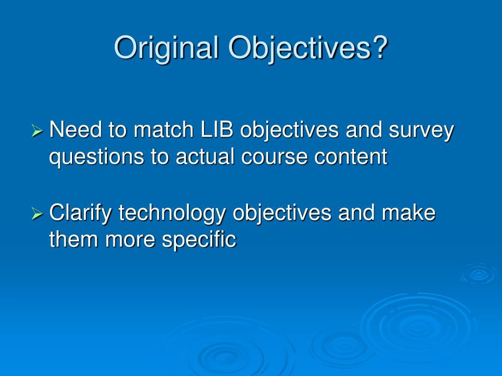 Original Objectives?
