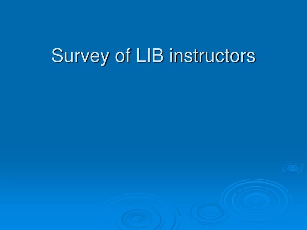 Survey of LIB instructors